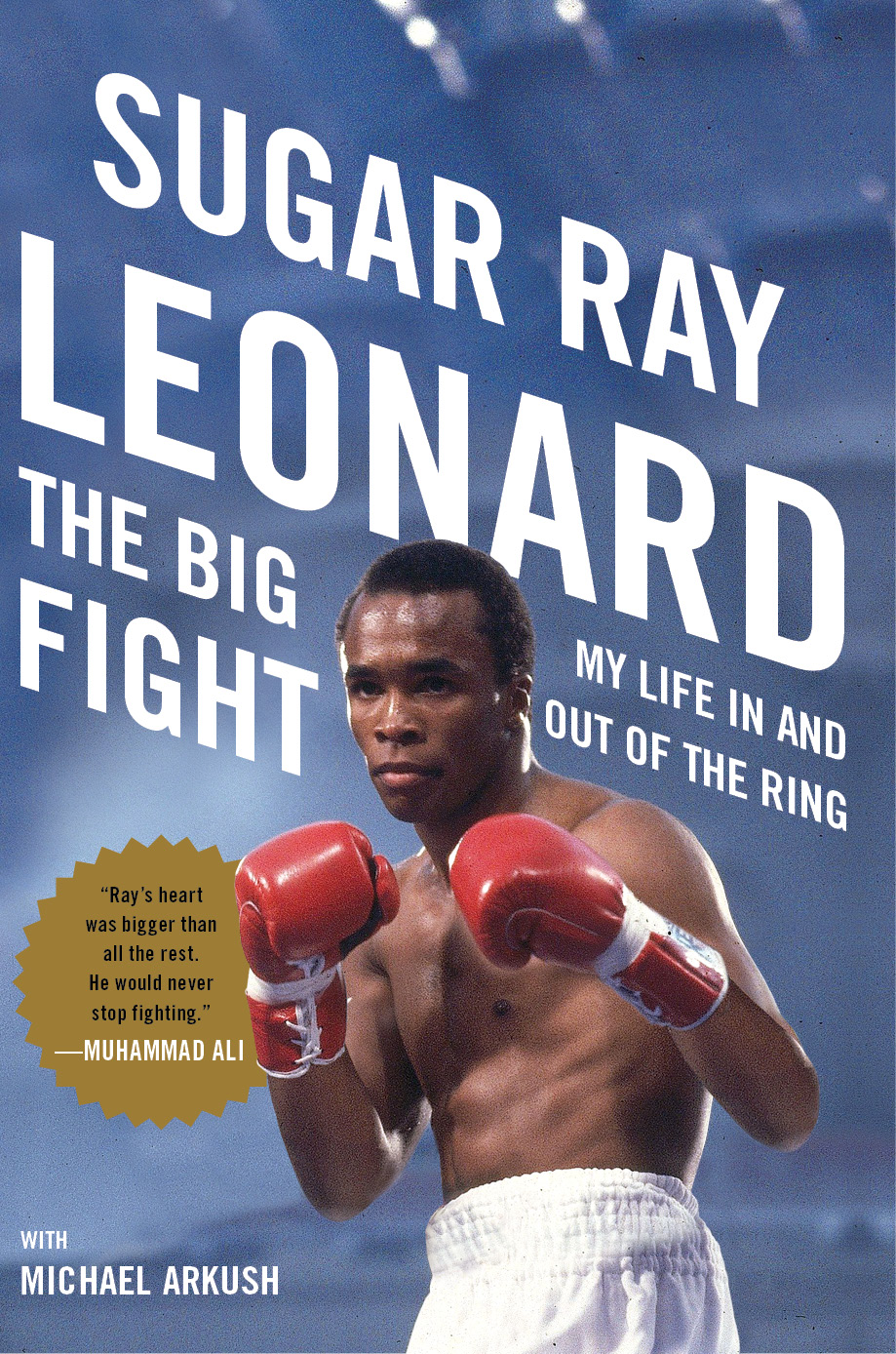 "Boxing icon Sugar Ray Leonard comes clean in new book, ""The Big Fight: My Life In and Out of the Ring."""